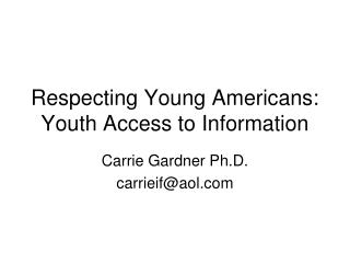 Respecting Young Americans: Youth Access to Information