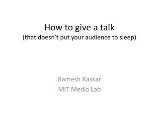 How to give a talk  that doesn t put your audience to sleep