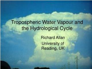 Tropospheric Water Vapour and the Hydrological Cycle