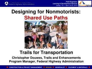 Designing for Nonmotorists: Shared Use Paths