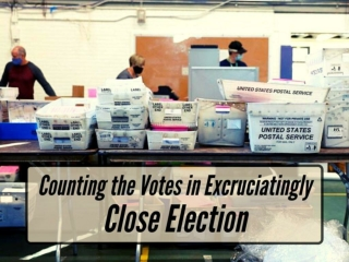 Counting the votes in excruciatingly close election