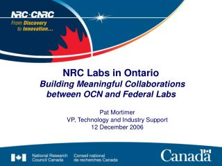 NRC Labs in Ontario  Building Meaningful Collaborations  between OCN and Federal Labs