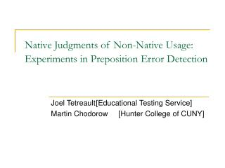 Native Judgments of Non-Native Usage:  Experiments in Preposition Error Detection