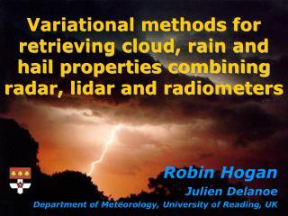 Variational methods for retrieving cloud, rain and hail properties combining radar, lidar and radiometers