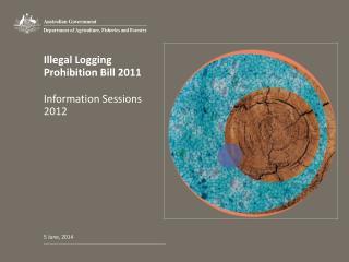Illegal Logging  Prohibition Bill 2011