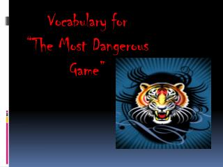 Vocabulary for  The Most Dangerous Game