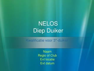 NELOS Diep Duiker