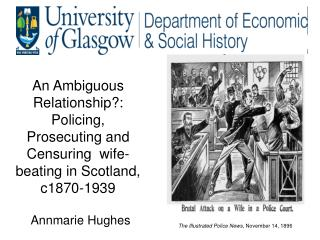 An Ambiguous Relationship: Policing,  Prosecuting and Censuring  wife-beating in Scotland, c1870-1939