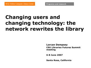 Changing users and changing technology: the network rewrites the library