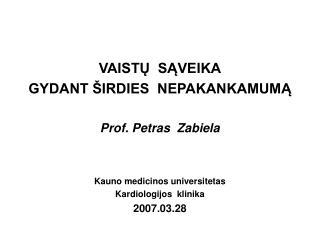 VAISTU  SAVEIKA GYDANT  IRDIES  NEPAKANKAMUMA  Prof. Petras  Zabiela    Kauno medicinos universitetas Kardiologijos  kli