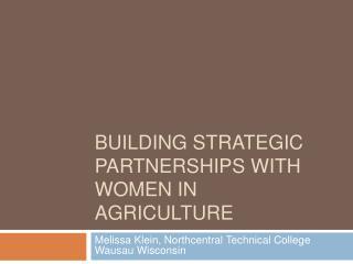 Building Strategic partnerships with women in agriculture