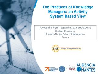 The Practices of Knowledge Managers: an Activity System Based View