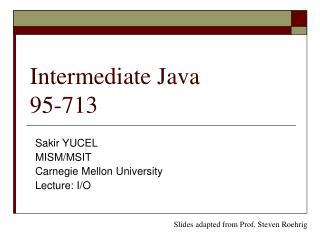 Intermediate Java 95-713