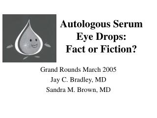 Autologous Serum Eye Drops:  Fact or Fiction