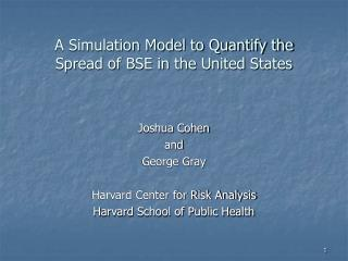 A Simulation Model to Quantify the Spread of BSE in the United States