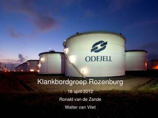 Klankbordgroep Rozenburg 16 april 2012 Ronald van de Zande Walter van Vliet