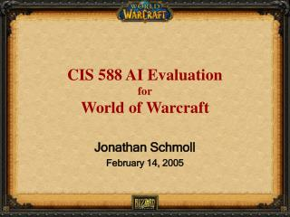 CIS 588 AI Evaluation for World of Warcraft