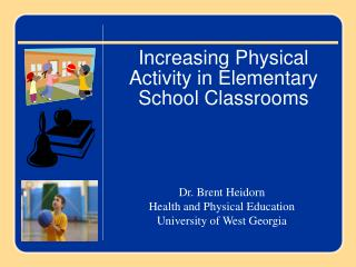 Increasing Physical Activity in Elementary School Classrooms