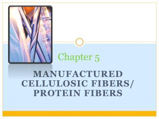 Manufactured  Cellulosic Fibers
