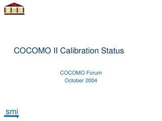 COCOMO II Calibration Status