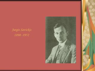 Jurgis Savickis 1890 -1952