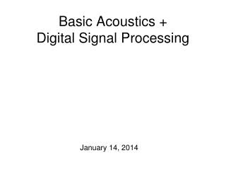 Basic Acoustics   Digital Signal Processing