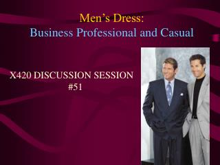 Men s Dress:  Business Professional and Casual