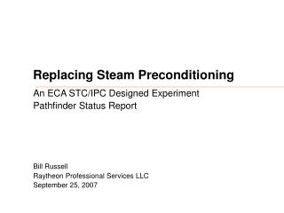 Replacing Steam Preconditioning
