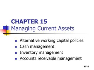 CHAPTER 15 Managing Current Assets