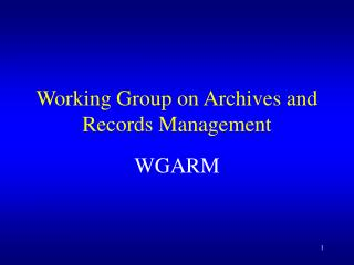 Working Group on Archives and Records Management