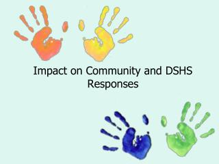 Impact on Community and DSHS Responses