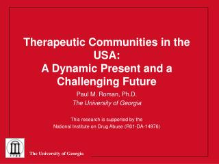 Therapeutic Communities in the USA:  A Dynamic Present and a Challenging Future