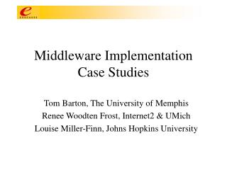 Middleware Implementation Case Studies