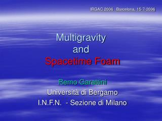 Multigravity and  Spacetime Foam