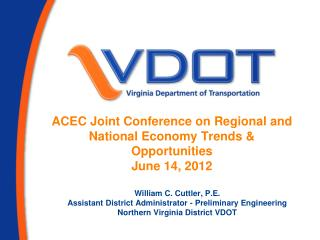 ACEC Joint Conference on Regional and National Economy Trends             Opportunities June 14, 2012