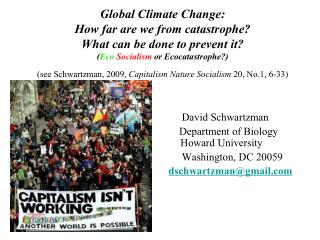 Global Climate Change:  How far are we from catastrophe  What can be done to prevent it Eco Socialism or Ecocatastrophe