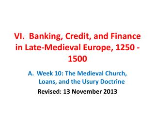 VI.  Banking, Credit, and Finance in Late-Medieval Europe, 1250 - 1500