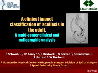 A clinical impact classification of  scoliosis in the adult. A multi-center clinical and radiographic analysis