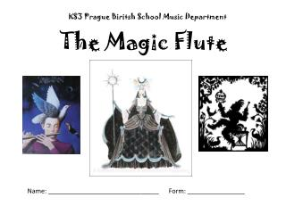 KS3 Prague Biritsh School Music Department        The Magic Flute