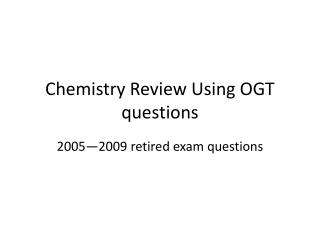 Chemistry Review Using OGT questions