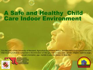 A Safe and Healthy  Child Care Indoor Environment