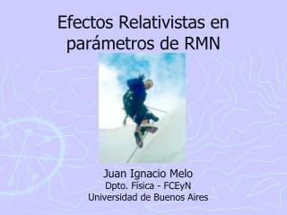Efectos Relativistas en par metros de RMN