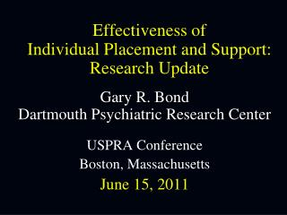 Effectiveness of  Individual Placement and Support:  Research Update