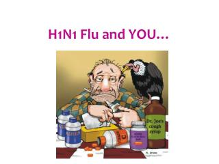 H1N1 Flu and YOU
