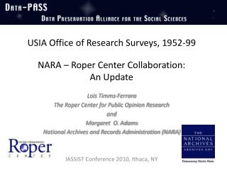 USIA Office of Research Surveys, 1952-99  NARA   Roper Center Collaboration:  An Update