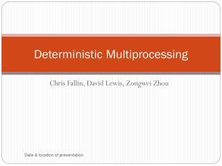 Deterministic Multiprocessing