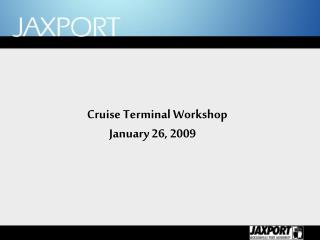 Cruise Terminal Workshop  January 26, 2009