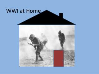 WWI at Home