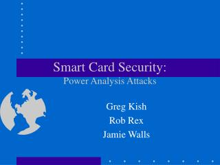 Smart Card Security:  Power Analysis Attacks