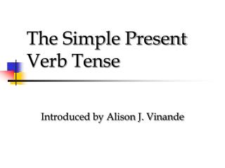 The Simple Present Verb Tense